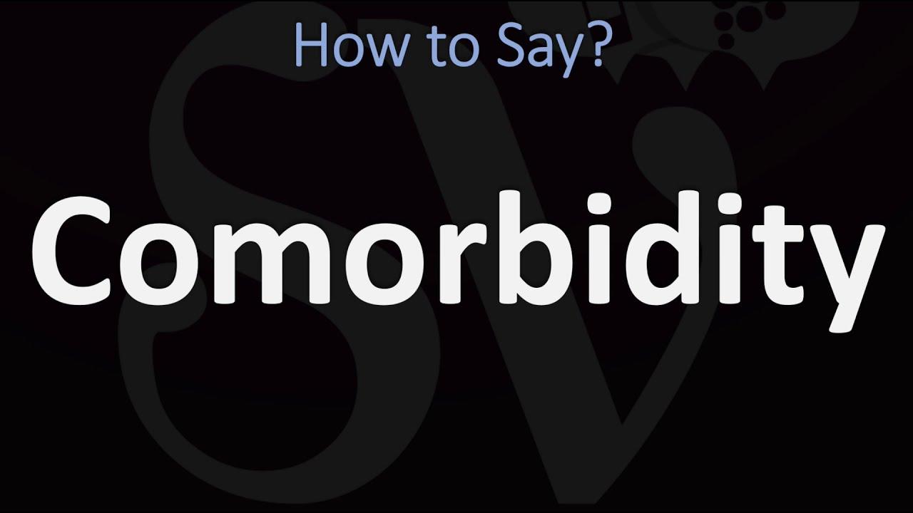 How to Pronounce Comorbidity? (CORRECTLY)