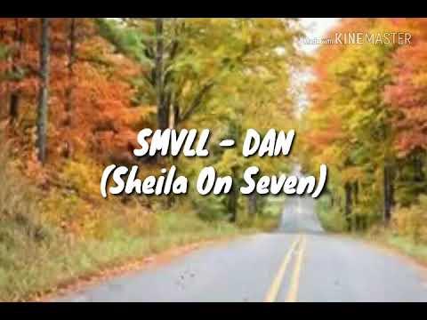 SMVLL - DAN (Sheila On Seven REGGAE Cover)