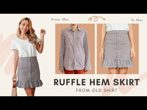 DIY Ruffle hem skirt from old shirt - Refashion idea for your old clothes