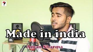 MADE IN INDIA | Guru Randhawa | DirectorGifty | Cover By Aman Sharma