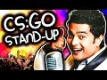 CS:GO STAND-UP