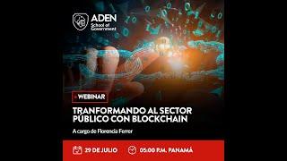 Webinar: Transformando el Sector Público con Blockchain