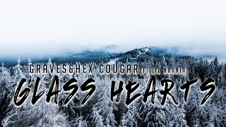 Glass Hearts (How Much You Mean) graves &amp Hex Cougar feat. Lil Narnia