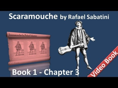 Book 1 - Chapter 03 - Scaramouche by Rafael Sabatini - The Eloquence of M. De Vilmorin