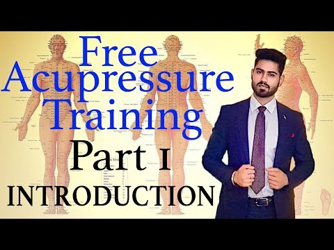 Introduction  Learn Free Acupressure Training  Part 1  Online Course By Hr. ANNUP SINGH