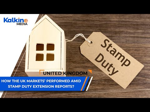 How the UK markets' performed amid stamp duty extension reports?