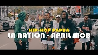 LA Nation - April Mob | Hip-Hop Papua | Lagu Baru 2017 - Stafaband