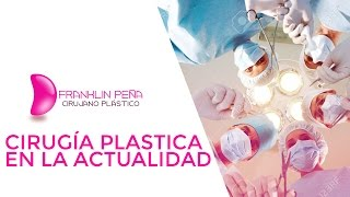 Cirugía Plástica en la Actualidad