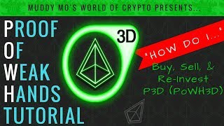 Proof of Weak Hands FULL Tutorial--How Do I...Buy, Sell, & Re-Invest PoWH3D (P3D)
