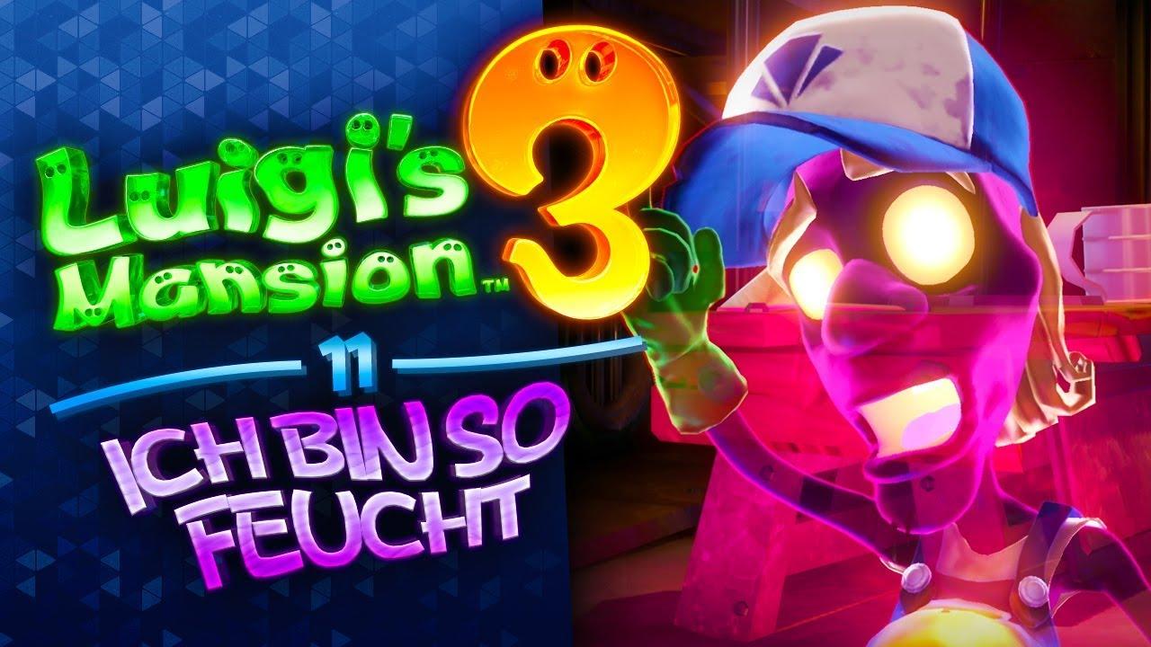 ICH BIN SO FEUCHT 😫💦! 👻 11 • Lets Play Luigis Mansion 3