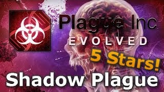 Plague Inc. Evolved - Shadow Plague 5-Star Mega Brutal Guide