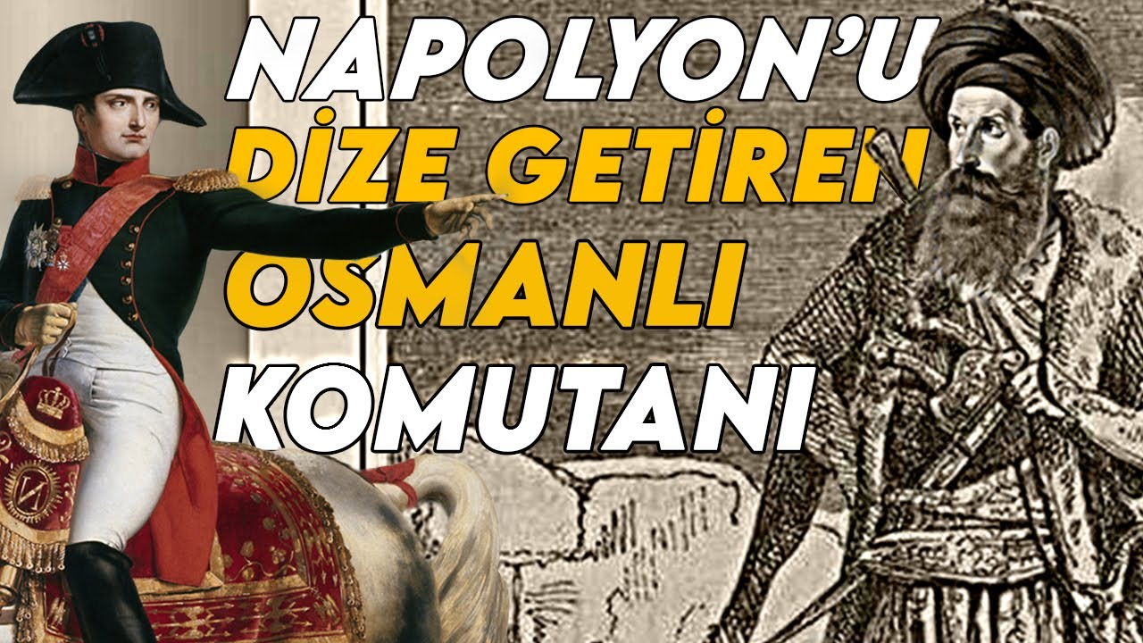 Cezzar Ahmed Paşa : Napolyon'u Yenen Osmanlı Veziri - TK Bölüm 4