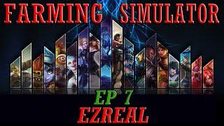 LOL | FARMING SIMULATOR | EP 7 | EZREAL | ¿Querías farmear? Pues te jodes