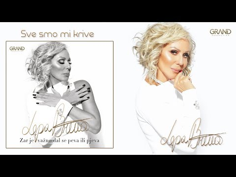 Lepa Brena - Sve smo mi krive - (Official Audio 2018)