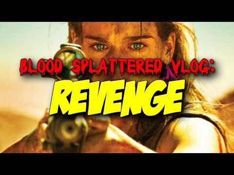 Revenge (2018) – Blood Splattered Vlog (Horror Movie Review)