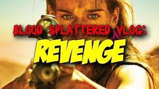 Revenge (2018) - Blood Splattered Vlog (Horror Movie Review)