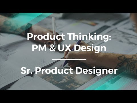 Why Product Management & UX Design Are Key by Sr. Product Designer