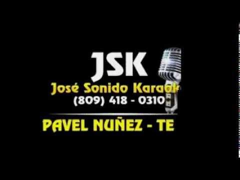 Pavel Nuñez Te Di Karaoke