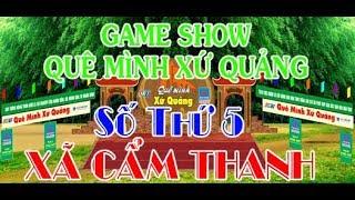 Game Show Quê Mình Xứ Quảng Số Thứ 5 Xã CẨM THANH HỘI AN