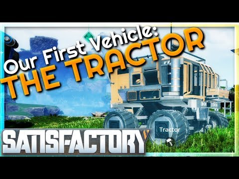Our First Vehicle: The Tractor |  (Early Access) #14