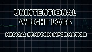 Unintentional Weight Loss (Medical Symptom)