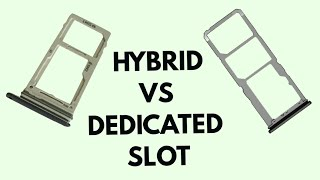 Hybrid sim slot vs dedicated sim slot