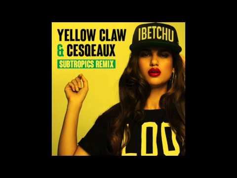 YELLOW CLAW & CESQEAUX - IBETCHU (Subtropics Remix)