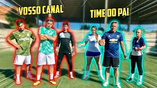 VOSSO CANAL CONTRA O TIME DO PAI DA LETICIA!!