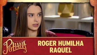 Roger humilha Raquel e ela descobre sobre a traição | As Aventuras de Poliana