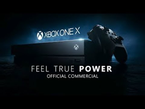 Xbox One X - Feel True Power Official TV Commercial - Thoughts and Impressions