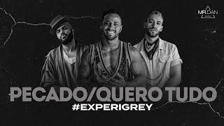Mr.Dan - Pecado / Quero Tudo (clipe oficial) #ExperiGrey