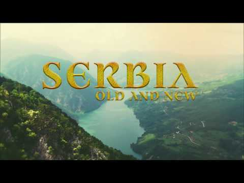 Serbia: Old and New