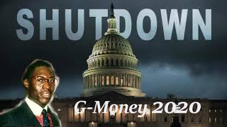 G-Money Rants About the Government Shutdown