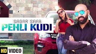 Latest Punjabi Song 2018 || Pehli Kudi (Full Song) Sagar Saab || Yaariyan Records
