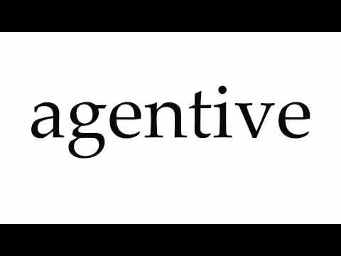 How to Pronounce agentive