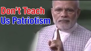 PM Modi gets angry in Lok Sabha: Don't teach us about patriotism