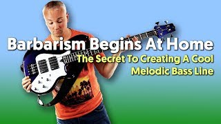 Barbarism Begins At Home - The Secret To Creating A Cool Melodic Bass Line streaming