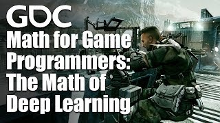 Math for Game Programmers: The Math of Deep Learning