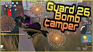 #IdentityV Guard 26 | Bomb Camper