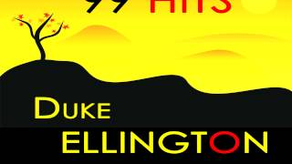 Duke Ellington - Do Nothing Till You Hear From Me