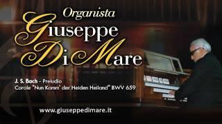 """Preludio Corale """"Ora viene il salvatore delle genti"""" BWV 659 - organista G. Di Mare"""