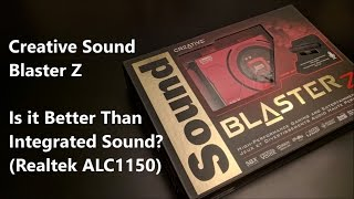 creative sound blaster z review vs realtek alc1150 is it better than integrated sound