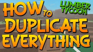 |Roblox| HOW TO DUPLICATE EVERYTHING IN LUMBER TYCOON 2