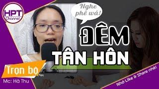[Thật không ngờ] Đêm Tân Hôn Định Mệnh | Truyện ngôn tình tổng tài mới nhất HPT Channel