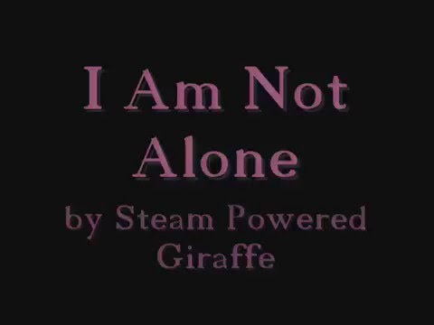 Steam Powered Giraffe - I Am Not Alone (Lyrics)