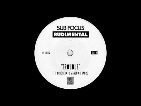 Sub Focus & Rudimental - Trouble (ft. Chronixx & Maverick Sabre)