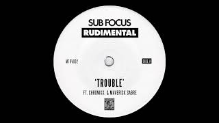 sub focus rudimental trouble ft chronixx maverick sabre