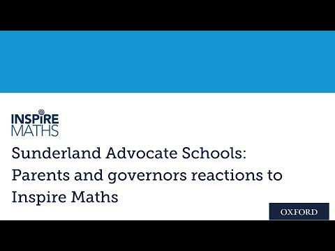 Sunderland Advocate Schools: Parents and Governors reactions to Inspire Maths