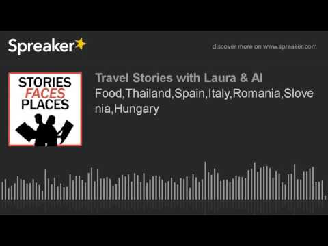 Food,Thailand,Spain,Italy,Romania,Slovenia,Hungary (part 3 of 3)