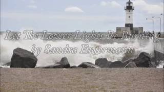 Let the Lower Lights Be Burning Sung by Sandra Entermann